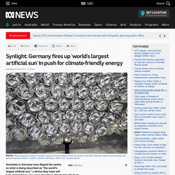 Synlight: Germany fires up 'world's largest artificial sun' in push for climate-friendly energy