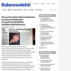50 vuotta sitten Mauno Koivisto ja Armas Puolimatka synnyttivät lähiöiden laatikkoarkkitehtuurin - Rakennuslehti