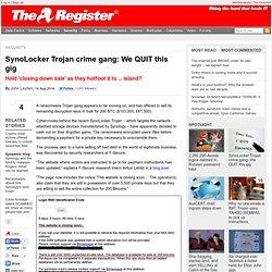 SynoLocker Trojan crime gang: We QUIT this gig