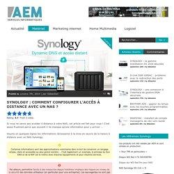 Synology : comment configurer l'accès à distance avec un NAS ?