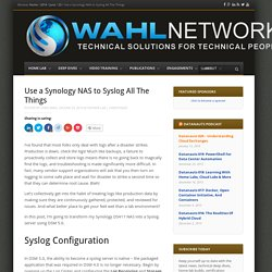 Use a Synology NAS to Syslog All The Things - Wahl Network