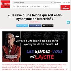« Je rêve d'une laïcité qui soit enfin synonyme de fraternité» – Solidarité Laïque
