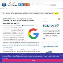 Google : la syntaxe d'interrogation avancée complète