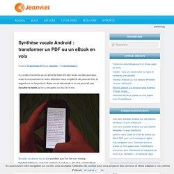 Synthèse vocale Android : transformer un PDF ou un eBook en voix