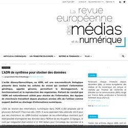 L'ADN de synthèse pour stocker des données - La revue européenne des médias et du numérique