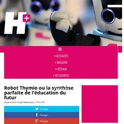 Robot Thymio ou la synthèse parfaite de l'éducation du futur