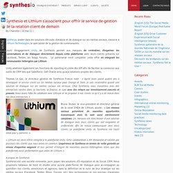 Synthesio et Lithium s'associent pour offrir le service de gestion de la relation client de demain