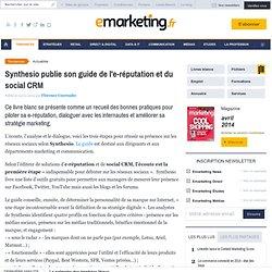 Synthesio publie son guide de l'e-réputation et du Social CRM