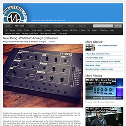 New Moog: Werkstatt Analog Synthesizer, Moog's answer to the new breed of affordable analogs?