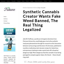 Synthetic Cannabis Creator Wants Fake Weed Banned, The Real Thing Legalized