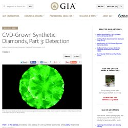 CVD-Grown Synthetic Diamonds, Part 3: Detection