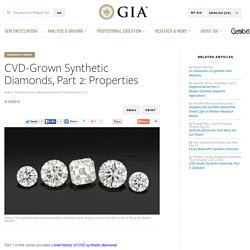 CVD-Grown Synthetic Diamonds, Part 2: Properties