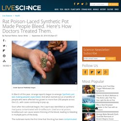Rat Poison-Laced Synthetic Pot Made People Bleed. Here's How Doctors Treated Them.