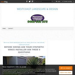 Before Hiring Ask Your Synthetic Grass Installer Ask These 5 Questions - Westcoast Landscape & Design