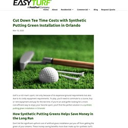 How a Synthetic Putting Green Installation in Orlando Cuts Costs