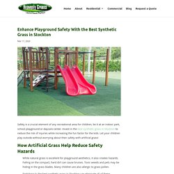 How the Best Synthetic Grass in Stockton Improves Playground Safety