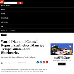 World Diamond Council Report: Synthetics, Maurice Tempelsman—and Blueberries