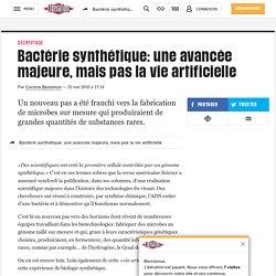 Bactérie synthétique: une avancée majeure, mais pas lavieartificielle