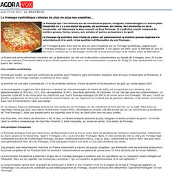 AGORAVOX 24/05/12 Le fromage synthétique colonise de plus en plus nos assiettes…