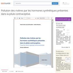 ⭐Pollution des rivières par les hormones synthétiques présentes dans la pilule contraceptive.