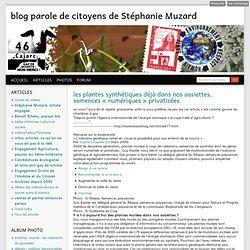 les plantes synth tiques d j dans nos assiettes, semences num riques privatis es - blog parole de citoyens de St phanie Muzard Le Moing