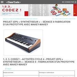 Projet (EPI) « Synthétiseur » – Séance 8 Fabrication d'un prototype avec Makey-Makey
