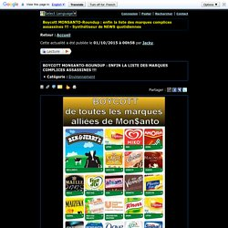 Boycott MONSANTO-Roundup : enfin la liste des marques complices assassines !!! - Synthétiseur de NEWS quotidiennes