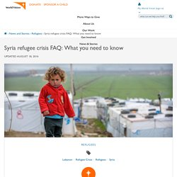 Syria refugee crisis FAQ: What you need to know