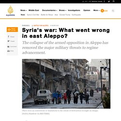 Syria's war: What went wrong in east Aleppo? - News from Al Jazeera