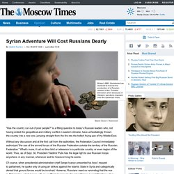 Syrian Adventure Will Cost Russians Dearly