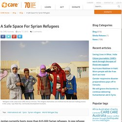 A Safe Space For Syrian Refugees - CARE Australia - A Safe Space For Syrian Refugees