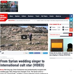 From Syrian wedding singer to international cult star (VIDEO)