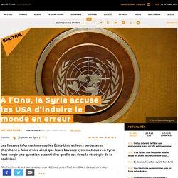 À l'Onu, la Syrie accuse les USA d'induire le monde en erreur