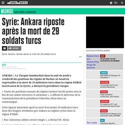 Syrie: Ankara riposte après la mort de 29 soldats turcs