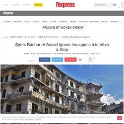 Syrie: Bachar el-Assad ignore les appels à la trêve à Alep