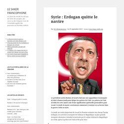 Syrie : Erdogan quitte le navire