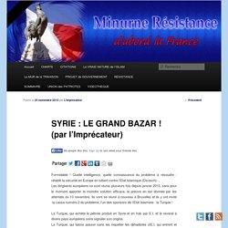 SYRIE : LE GRAND BAZAR ! (par l'Imprécateur)