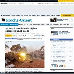 Syrie : 56 membres du régime exécutés par Al-Qaïda