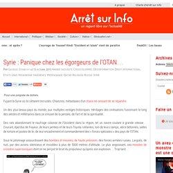 Syrie : Panique chez les égorgeurs de l'OTAN…