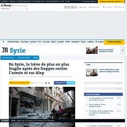 En Syrie, la trêve de plus en plus fragile après des frappes contre l'armée et sur Alep