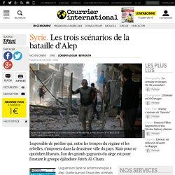 Syrie. Les trois scénarios de la bataille d'Alep
