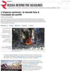 L'impasse syrienne : le monde face à l'escalade du conflit