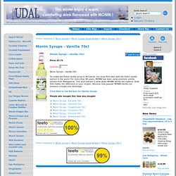 Monin Syrups - Udal Supplies - For Caffe, Coffee, Bar, Club and Restaurants