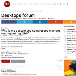 "Why is my system and compressed memory maxing out my ""disk"" - Forums - CNET"