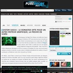 System Shock : le remaster opte pour un autre moteur graphique