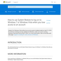 How to use System Restore to log on to Windows 7 or Windows Vista when you lose access to an account