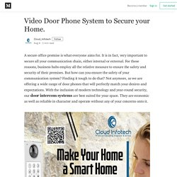 Video Door Phone System to Secure your Home. - Cloud_Infotech - Medium