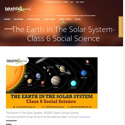 The Earth In The Solar System- NCERT Solutions for Class 6 Social Science