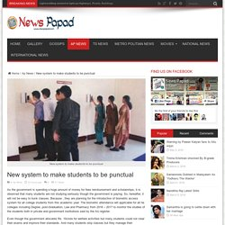 New system to make students to be punctual - News Papad