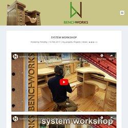 System workshop - Benchworks